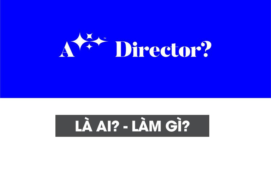 Art Director là ai, làm gì? Làm sao để trở thành art director