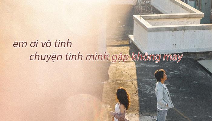 Em ơi vô tình dù tình mình gặp không may | Hồng Nhan Lyric