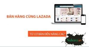 Tài liệu hướng dẫn bán hàng trên Lazada từ cơ bản đến nâng cao
